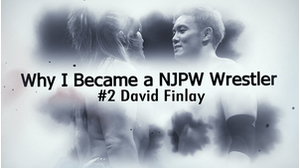 Why I Became a NJPW Wrestler : David Finlay画像