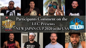 Participants Comment on the LEC Presents New Japan Cup 2020 in the USA!画像