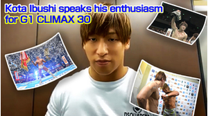 Kota Ibushi speaks his enthusiasmfor G1 CLIMAX 30画像